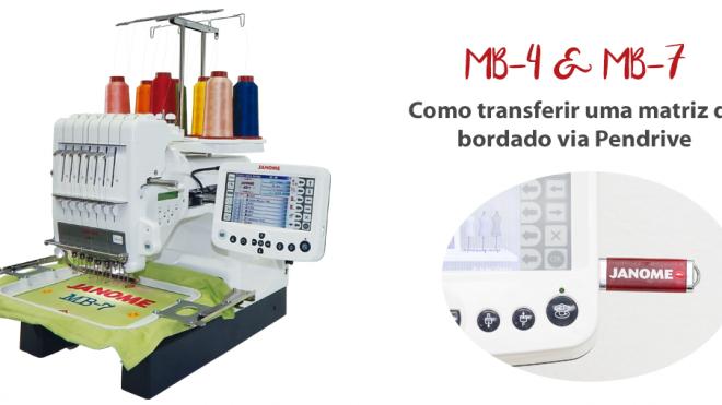 Como transferir por pendrive um bordado para a sua máquina de bordar Janome MB-4 e MB-7