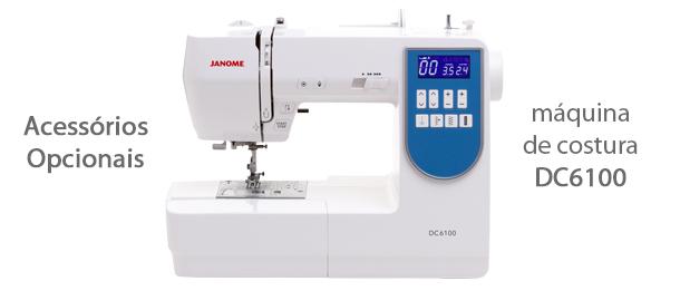 Acessórios para máquina de costura DC6100
