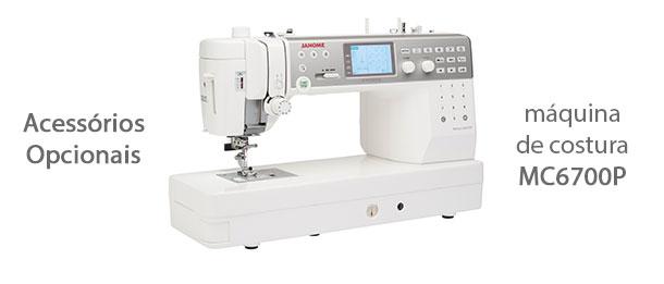 Acessórios para máquina de costura MC6700P