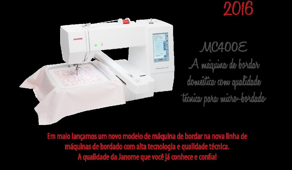 2016 - Lançamento da máquina de bordar MC400E