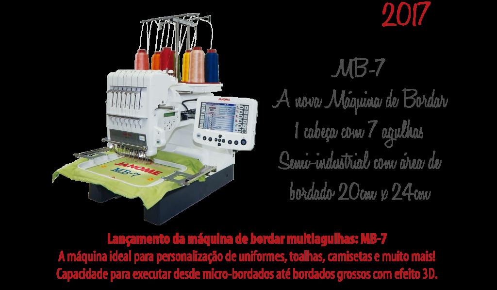 2017 - Lançamento da máquina de bordar multiagulhas MB-7